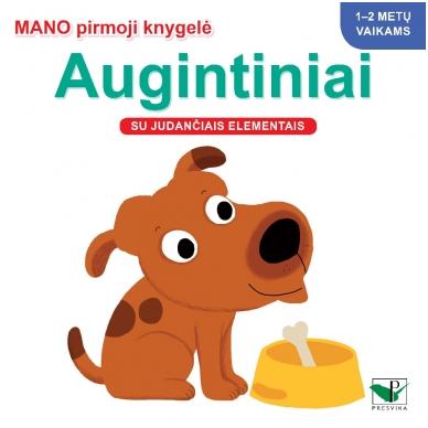 Mano pirmoji knygelė. AUGINTINIAI. Su judančiais elementais. 1-2 m.vaikams. (IŠ GRĄŽINIMŲ)