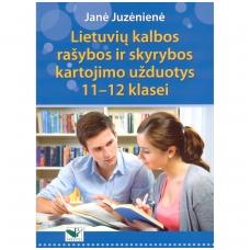 Lietuvių kalbos rašybos ir skyrybos kartojimo užduotys 11-12 klasei, Janė Juzėniėnė