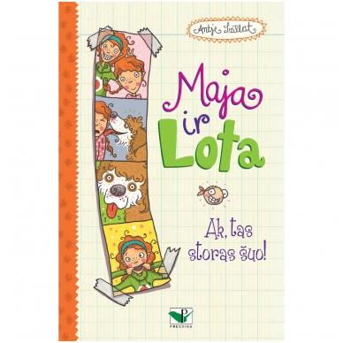 Maja ir Lota. Ak tas storas šuo!