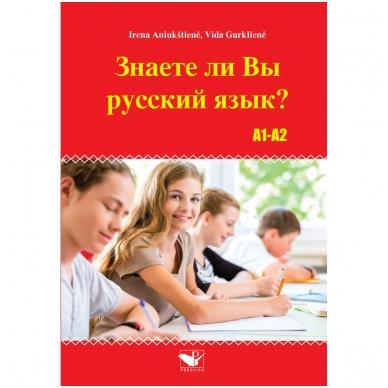 Znaete li vy russkyj jazyk? A1-A2. I. Aniukštienė, V. Gurklienė
