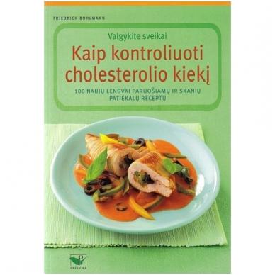 Kaip kontroliuoti cholesterolio kiekį