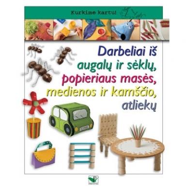 Darbeliai iš augalų ir sėklų, popieriaus masės, medienos ir kamščio, atliekų