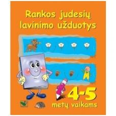 Rankos judesių lavinimo užduotys 4-5 metų vaikams