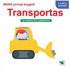 Mano pirmoji knygelė. TRANSPORTAS. Su judančiais elementais. 1-2 m.vaikams.