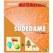 """Serija """"Mažasis matematikas"""". SUDEDAME (6-7 m. vaikams)"""