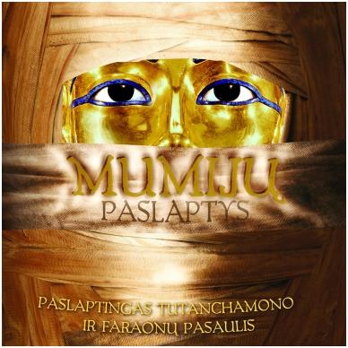 Mumijų paslaptys (IŠ GRĄŽINIMŲ, GALIMI NEDIDELI TRŪKUMAI)