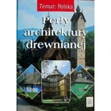Perły architektury drewnianej  Jerzy Adamczewski