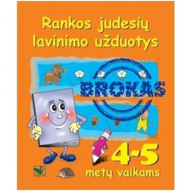 Rankos judesių lavinimo užduotys 4-5 metų vaikams (!!!BROKAS!!!, kitu viršeliu!)