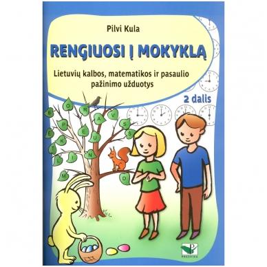 RENGIUOSI Į MOKYKLĄ. 2dalis (lietuvių kalbos, matematikos ir aplinkos pažinimo užduotys)
