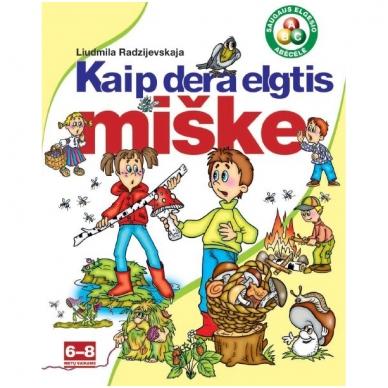 """Serija """"Saugaus elgesio abėcėlė"""" KAIP DERA ELGTIS MIŠKE"""